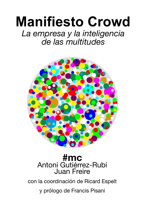 Presentaciones del libro Manifiesto Crowd - Antoni Gutiérrez-Rubí